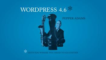 Wordpress 4.6 có gì mới