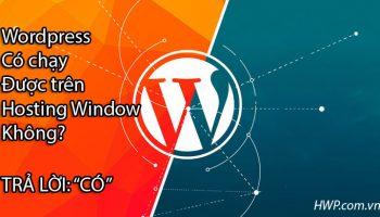 Wordpress có chạy được trên hosting Window không